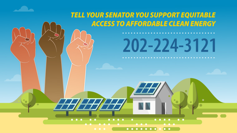 Tell your Senator you support equitable access to affordable clean energy. 202-224-3121