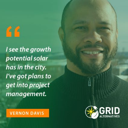 """I see the growth potential solar has in the city. I've got plans to get into project management."" - Vernon Davis"